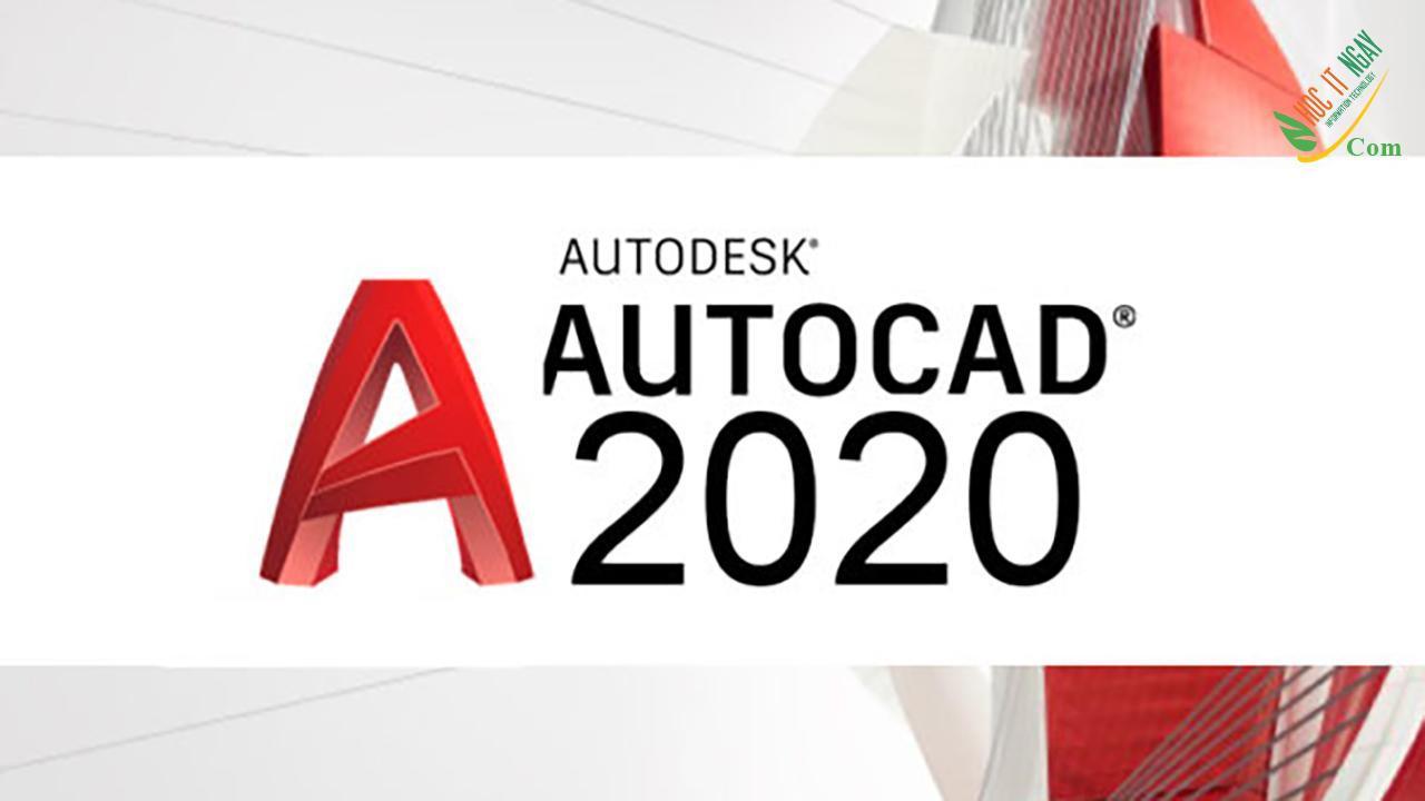 Download AutoCAD 2020 Full vĩnh viễn Google Drive mới nhất